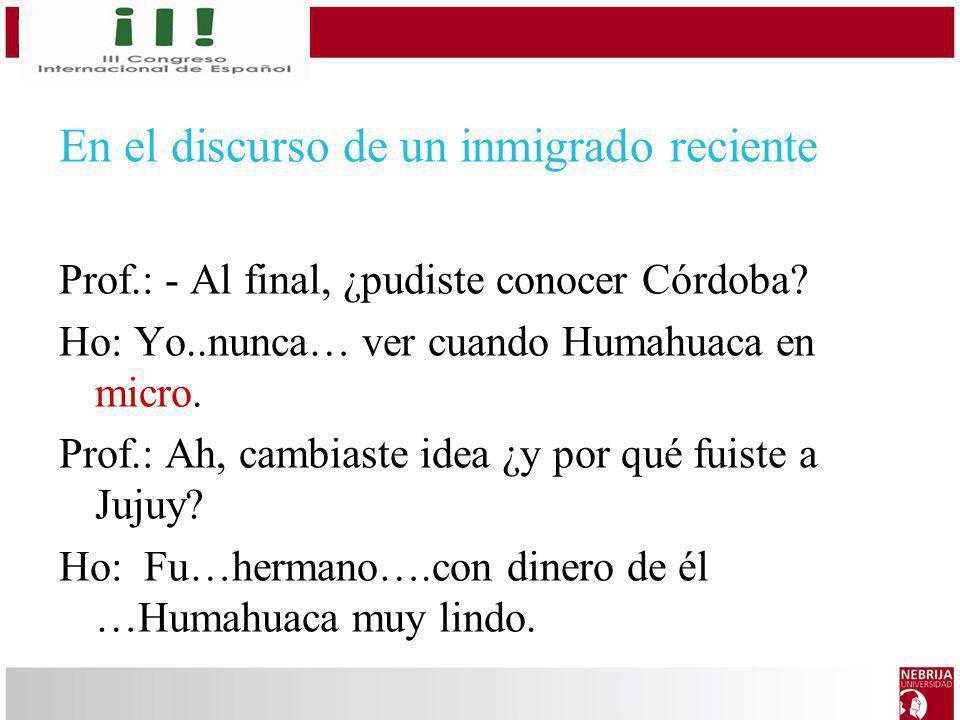 En el discurso de un inmigrado reciente