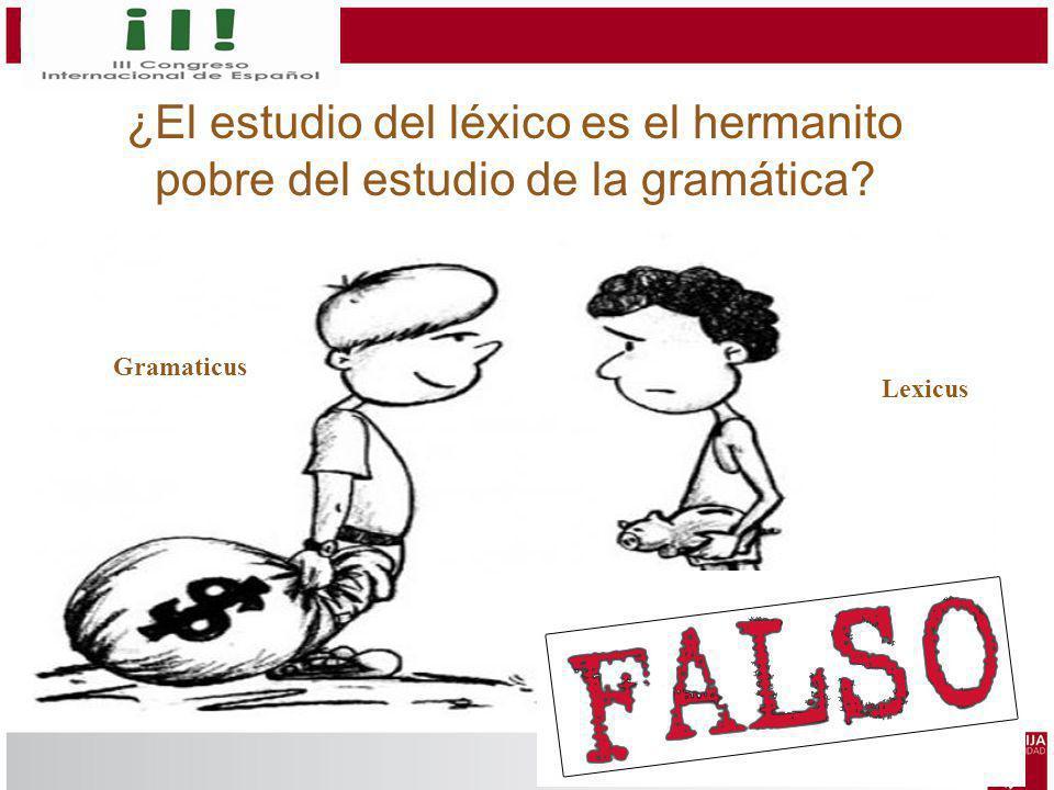 ¿El estudio del léxico es el hermanito pobre del estudio de la gramática