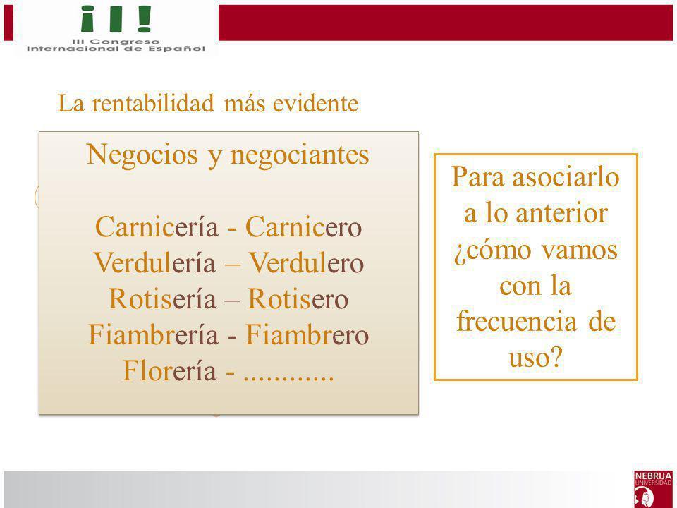 Negocios y negociantes Carnicería - Carnicero Verdulería – Verdulero