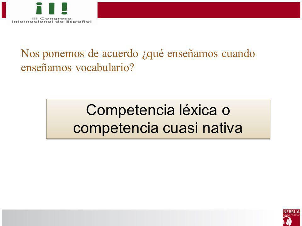Competencia léxica o competencia cuasi nativa