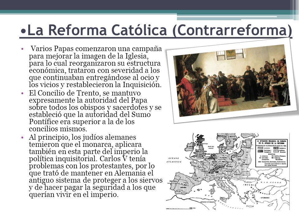 •La Reforma Católica (Contrarreforma)