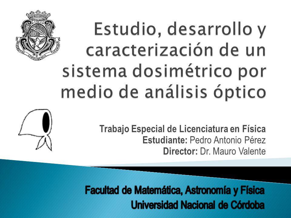 Estudio, desarrollo y caracterización de un sistema dosimétrico por medio de análisis óptico