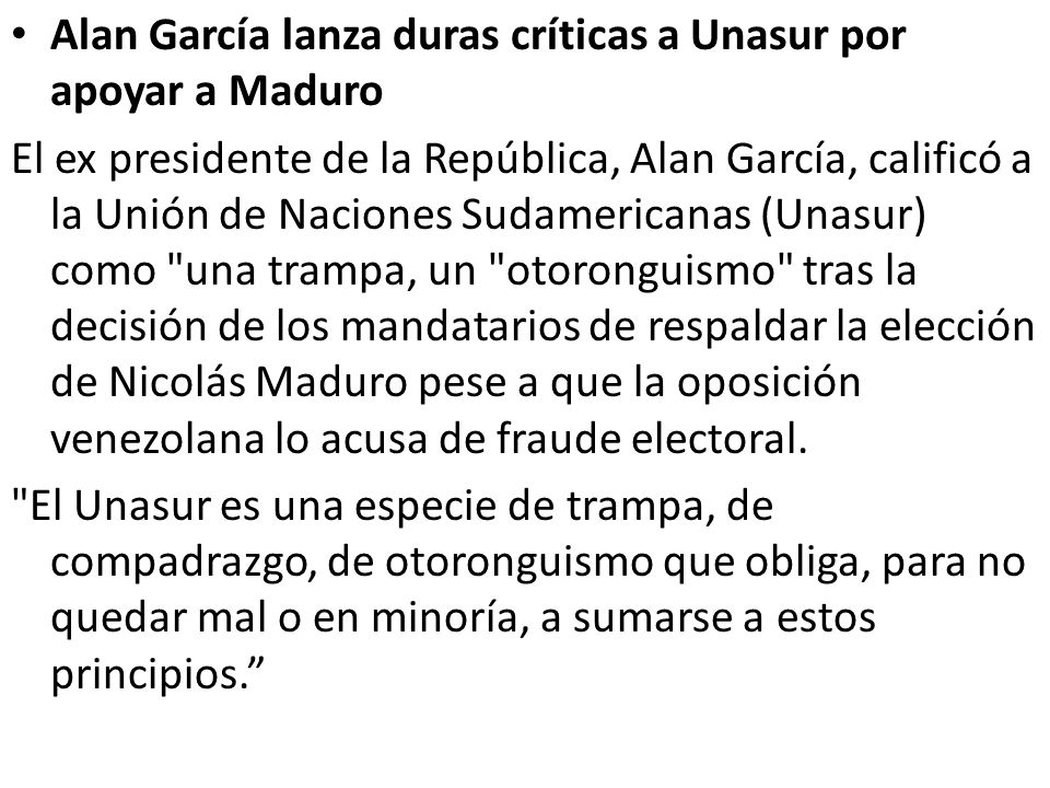 Alan García lanza duras críticas a Unasur por apoyar a Maduro