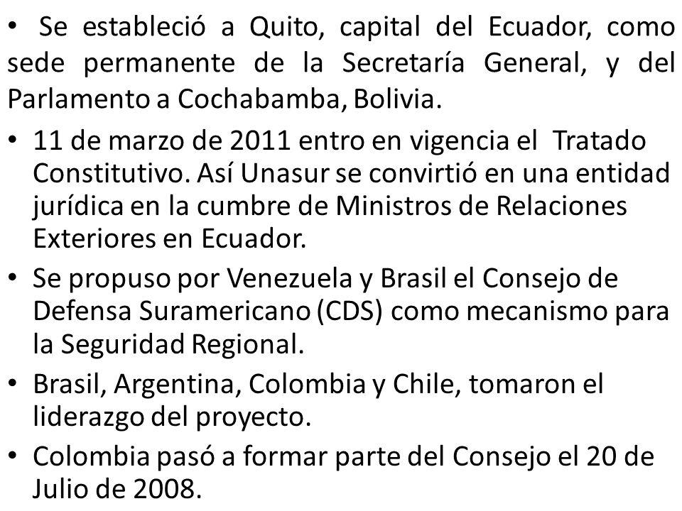 Se estableció a Quito, capital del Ecuador, como sede permanente de la Secretaría General, y del Parlamento a Cochabamba, Bolivia.