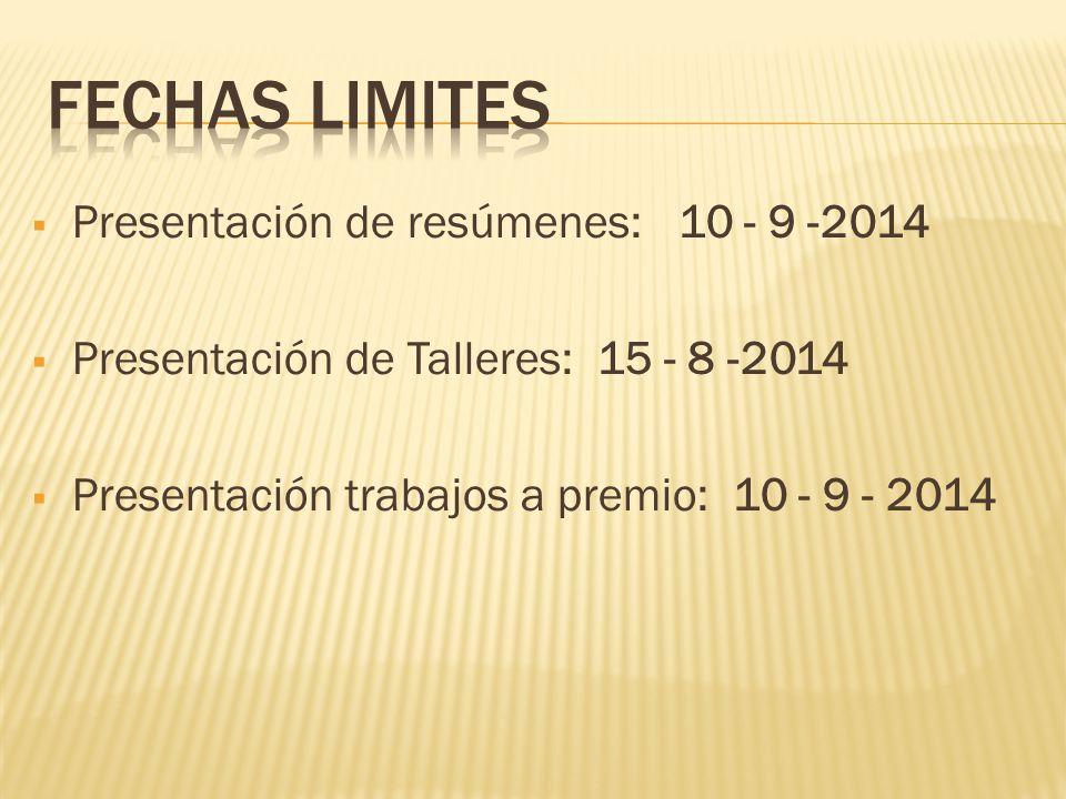 Fechas limites Presentación de resúmenes: 10 - 9 -2014