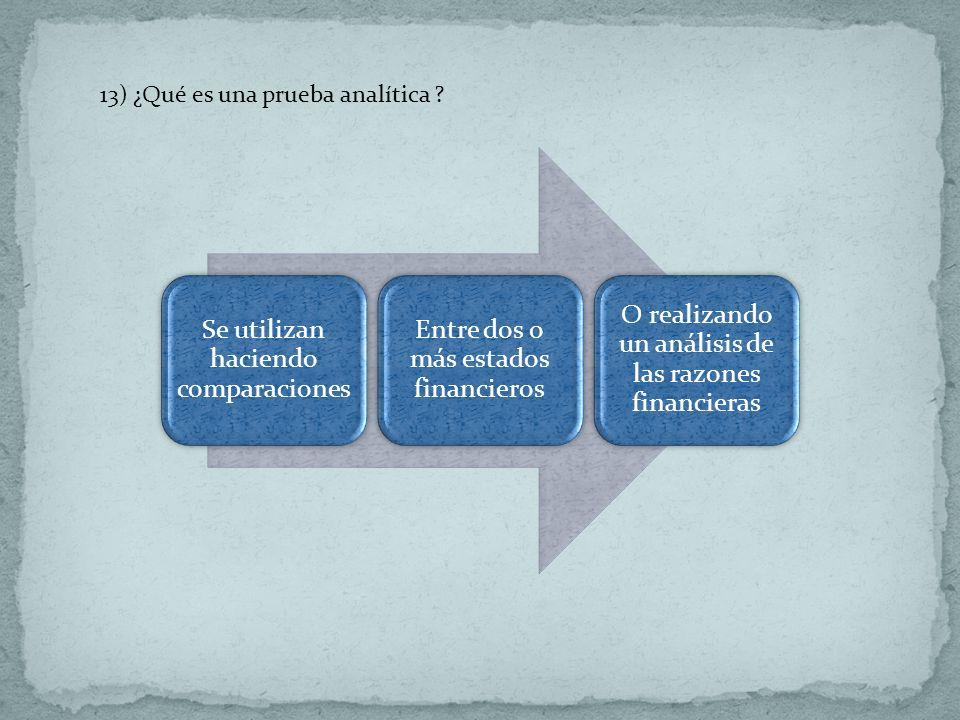 13) ¿Qué es una prueba analítica