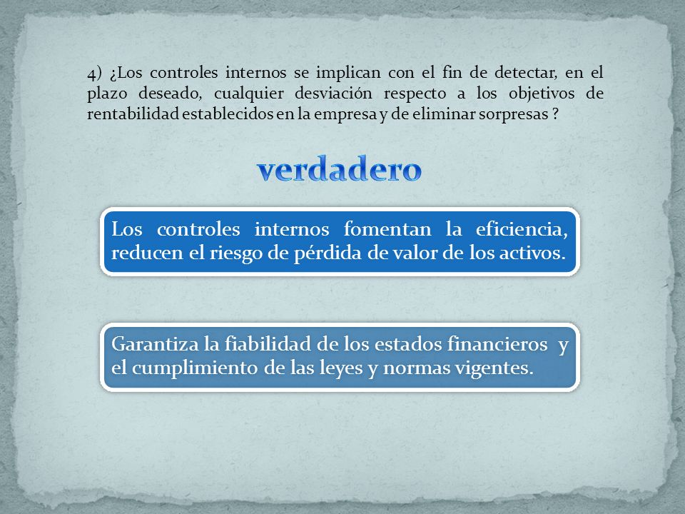 4) ¿Los controles internos se implican con el fin de detectar, en el plazo deseado, cualquier desviación respecto a los objetivos de rentabilidad establecidos en la empresa y de eliminar sorpresas