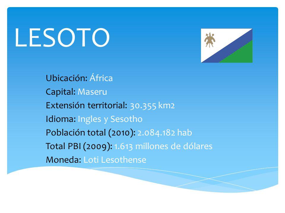 LESOTO Ubicación: África Capital: Maseru