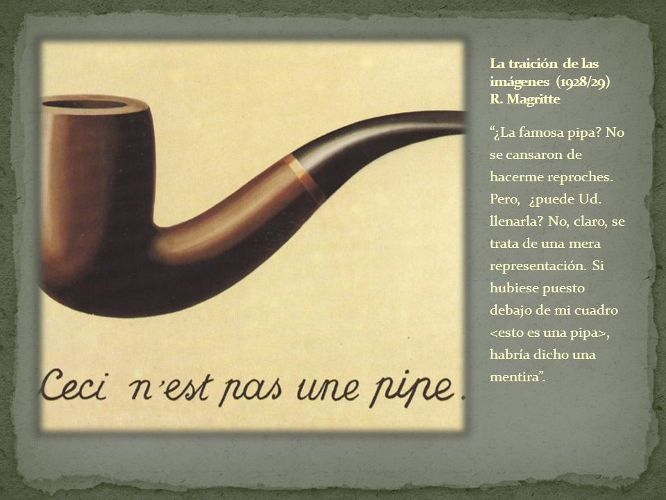 La traición de las imágenes (1928/29) R. Magritte
