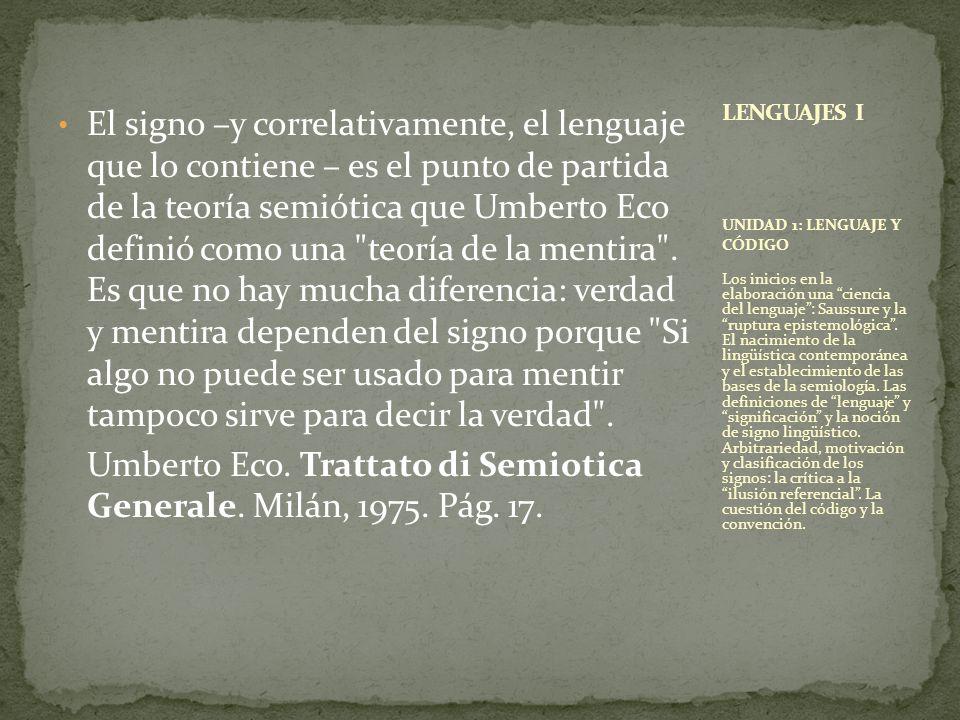 Umberto Eco. Trattato di Semiotica Generale. Milán, 1975. Pág. 17.