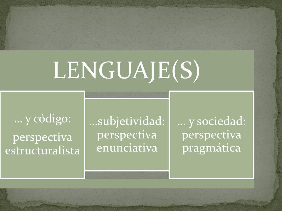 LENGUAJE(S) … y código: … y sociedad: perspectiva pragmática