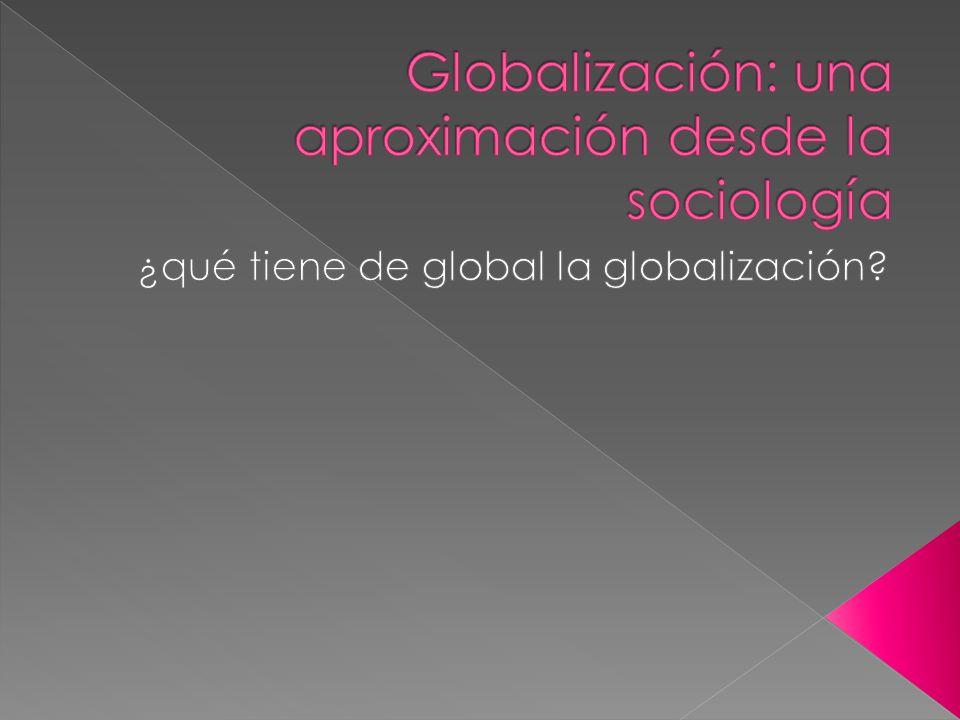 Globalización: una aproximación desde la sociología