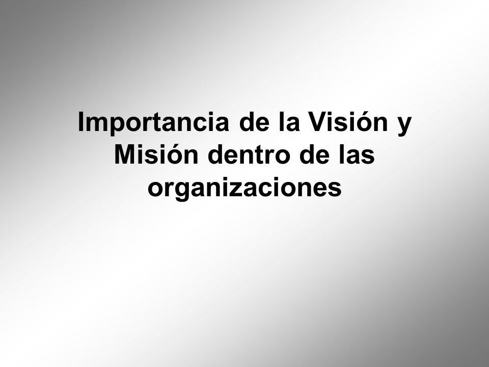 Importancia de la Visión y Misión dentro de las organizaciones