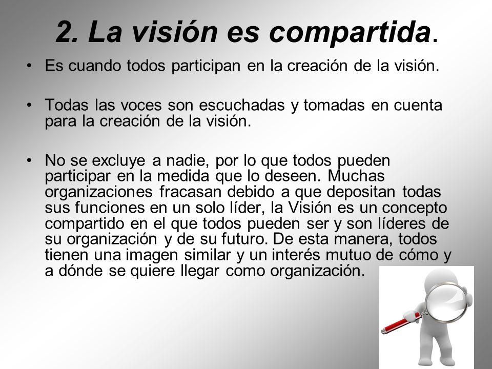 2. La visión es compartida.