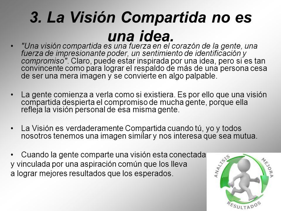 3. La Visión Compartida no es una idea.