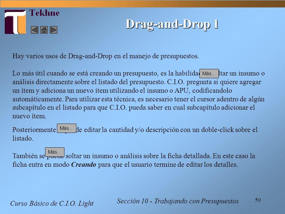 Drag-and-Drop 1 Hay varios usos de Drag-and-Drop en el manejo de presupuestos.