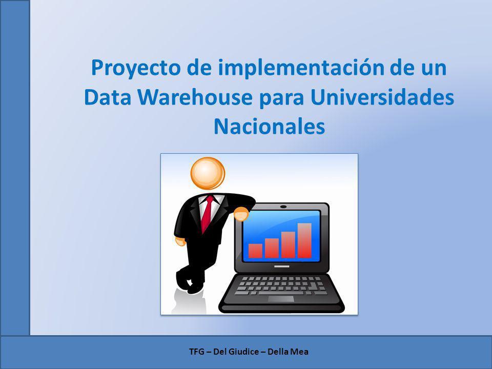 Proyecto de implementación de un Data Warehouse para Universidades Nacionales