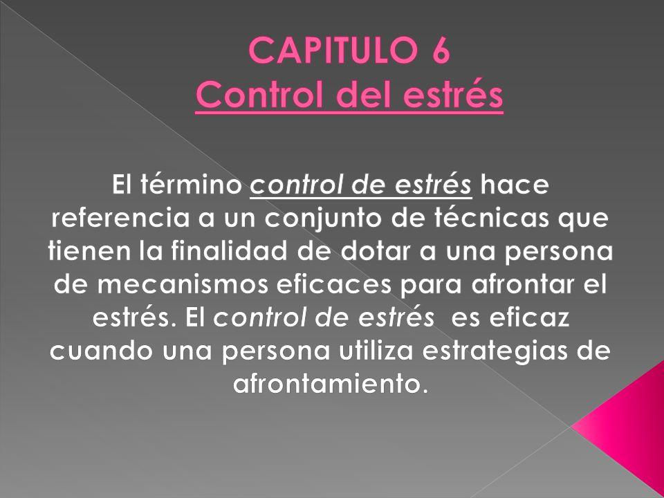 CAPITULO 6 Control del estrés