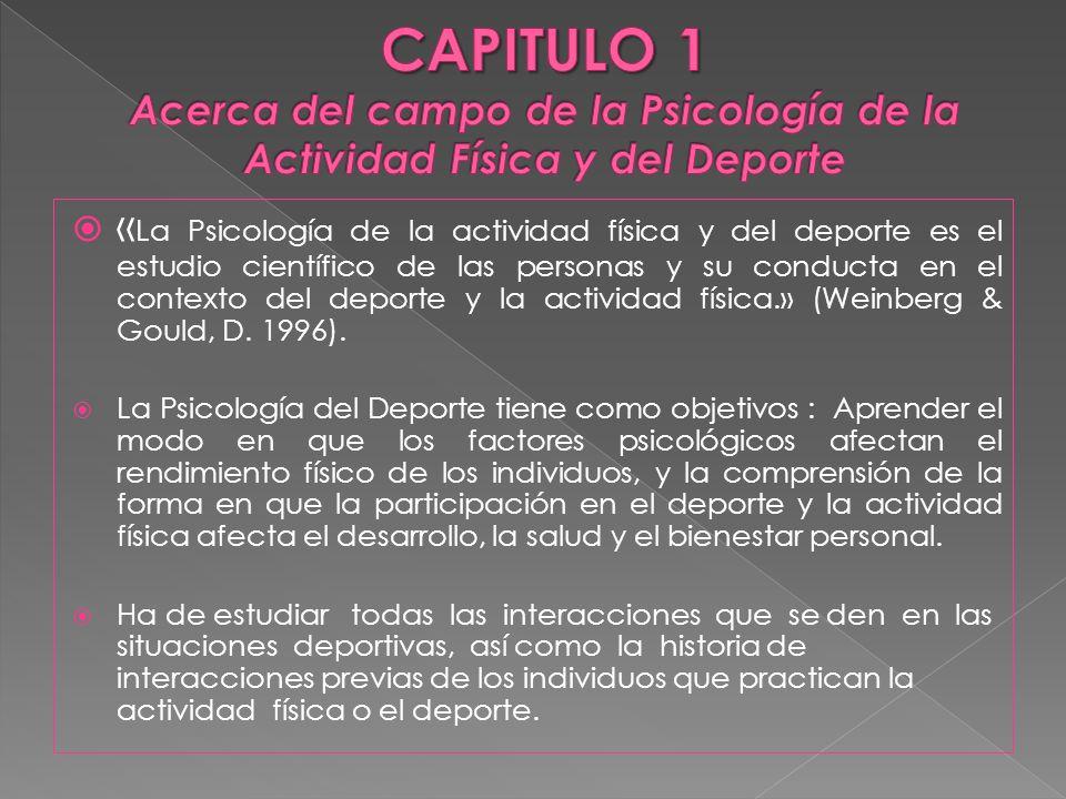 CAPITULO 1 Acerca del campo de la Psicología de la Actividad Física y del Deporte