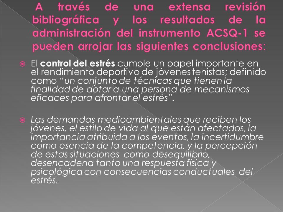 A través de una extensa revisión bibliográfica y los resultados de la administración del instrumento ACSQ-1 se pueden arrojar las siguientes conclusiones: