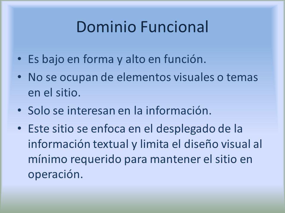 Dominio Funcional Es bajo en forma y alto en función.