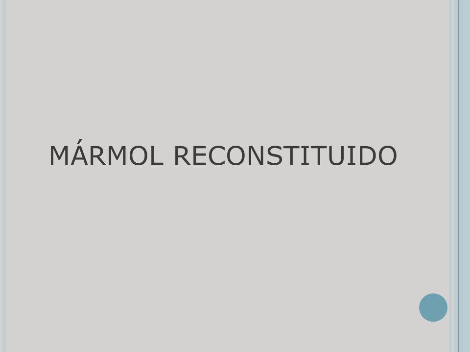 MÁRMOL RECONSTITUIDO