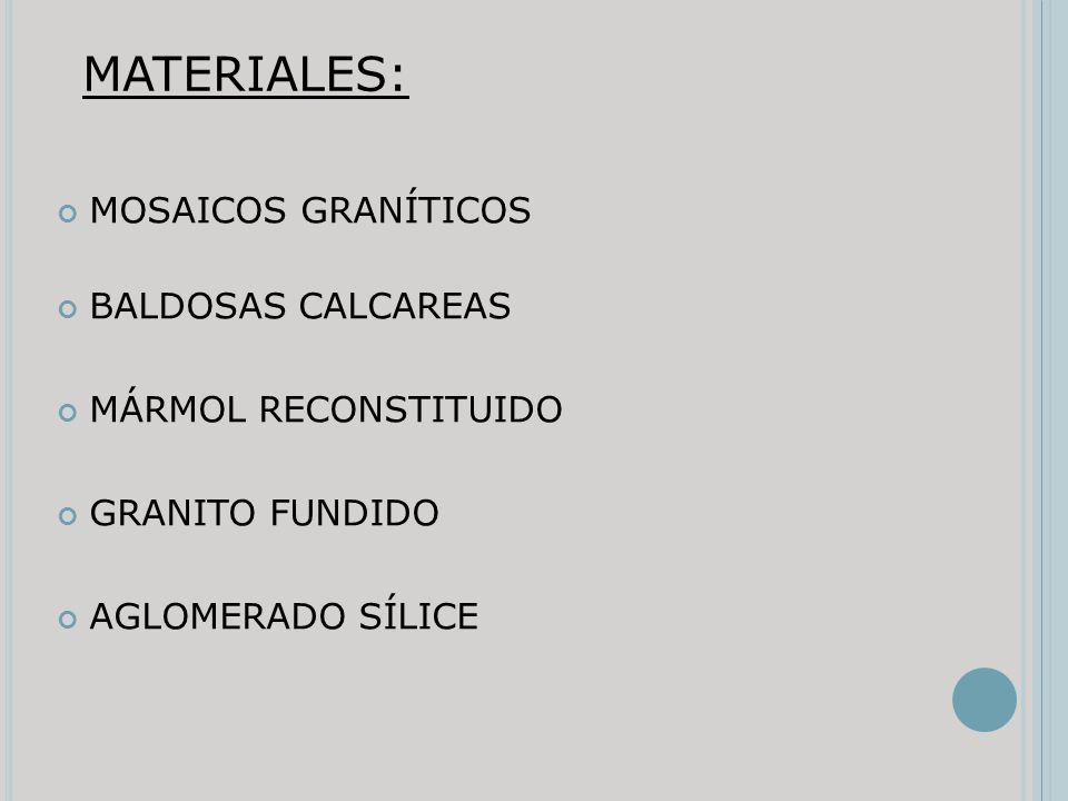 MATERIALES: MOSAICOS GRANÍTICOS BALDOSAS CALCAREAS
