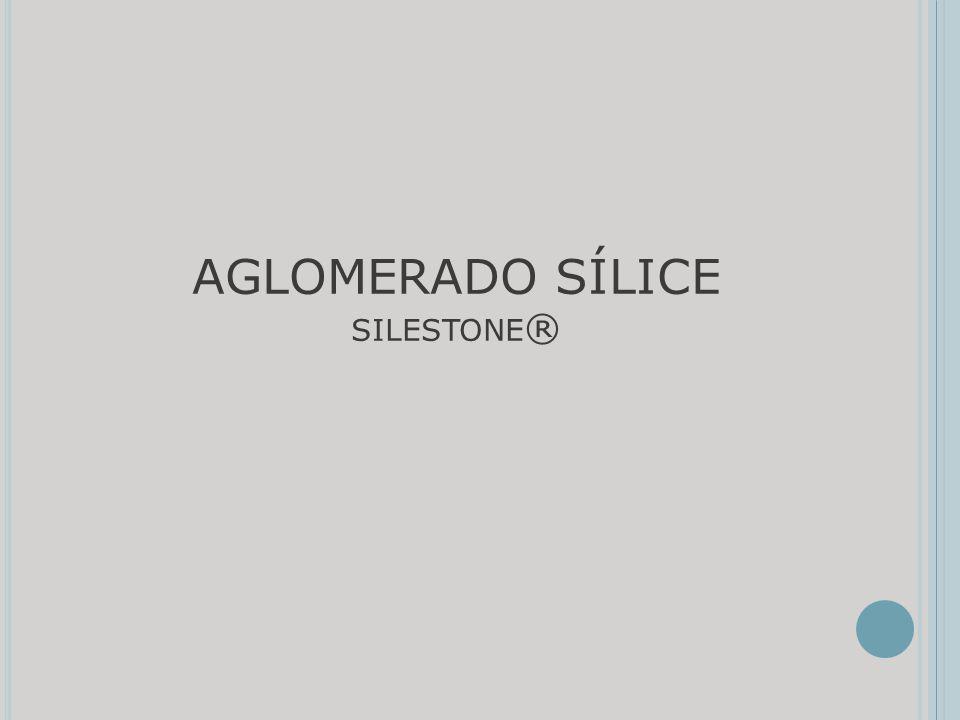 AGLOMERADO SÍLICE silestone®