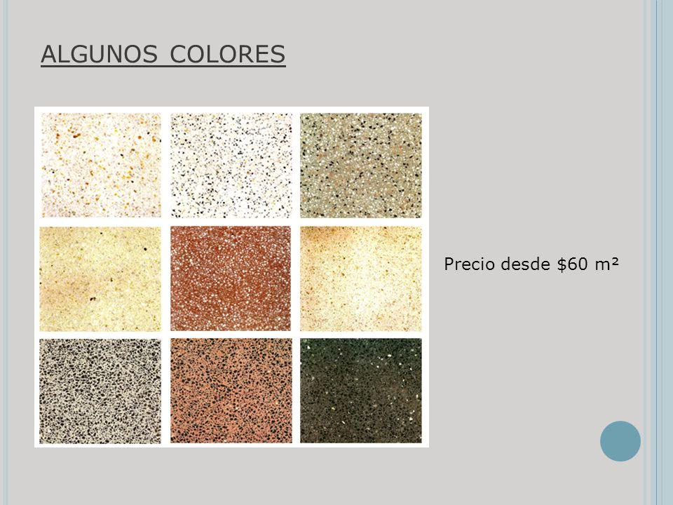 algunos colores Precio desde $60 m²