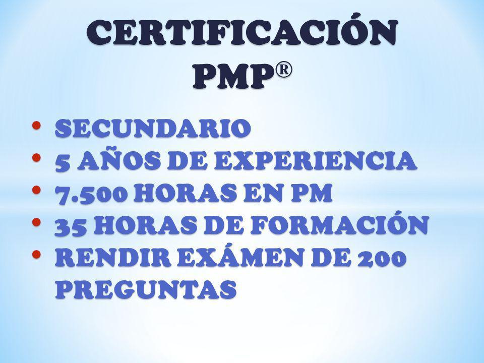 CERTIFICACIÓN PMP® SECUNDARIO 5 AÑOS DE EXPERIENCIA 7.500 HORAS EN PM