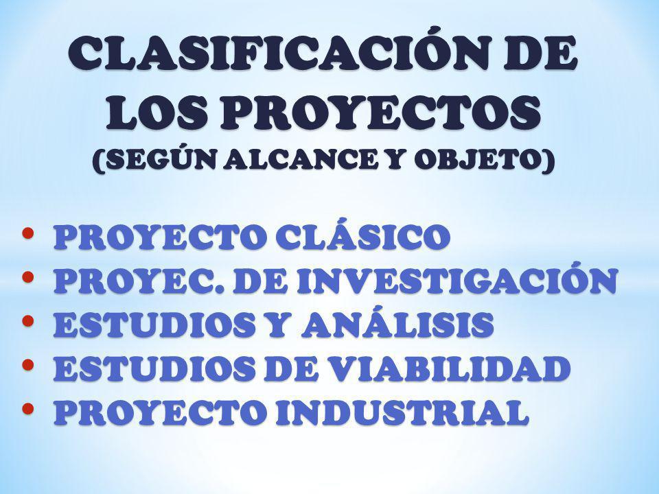 CLASIFICACIÓN DE LOS PROYECTOS (SEGÚN ALCANCE Y OBJETO)