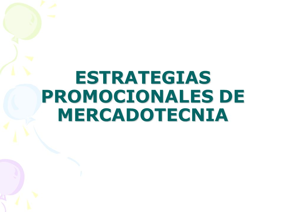 ESTRATEGIAS PROMOCIONALES DE MERCADOTECNIA