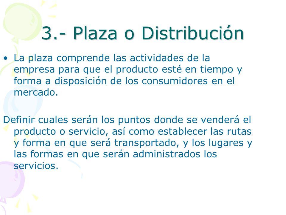 3.- Plaza o Distribución