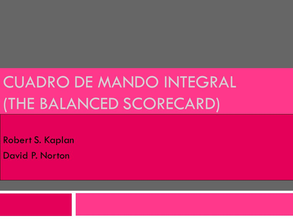 Cuadro de Mando Integral (The Balanced Scorecard)