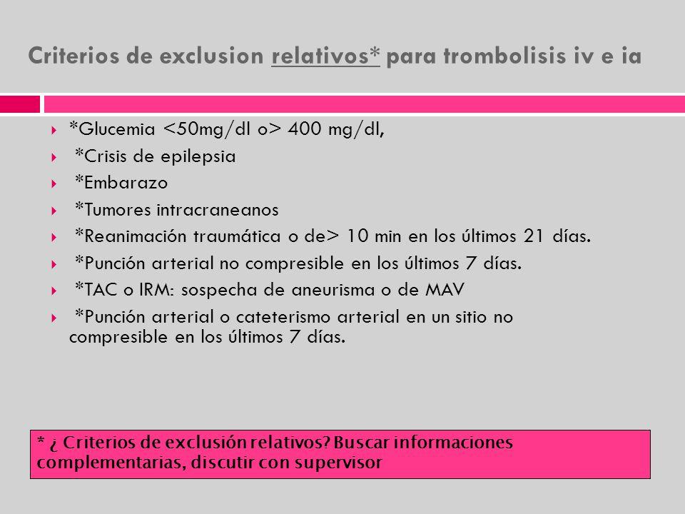 Criterios de exclusion relativos* para trombolisis iv e ia