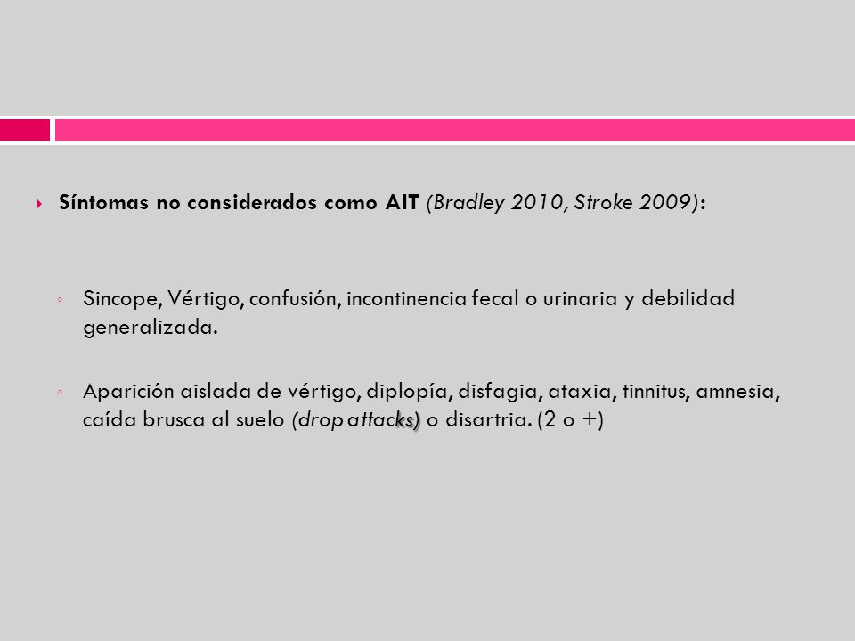 Síntomas no considerados como AIT (Bradley 2010, Stroke 2009):