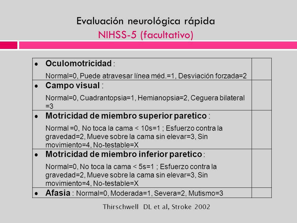 Evaluación neurológica rápida NIHSS-5 (facultativo)