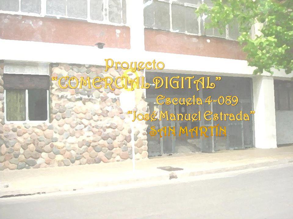 COMERCIAL DIGITAL Proyecto Escuela 4-089 José Manuel Estrada