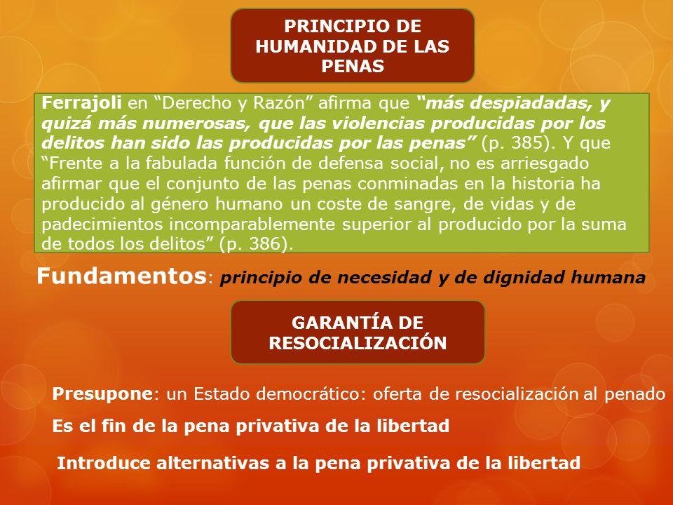 PRINCIPIO DE HUMANIDAD DE LAS PENAS GARANTÍA DE RESOCIALIZACIÓN