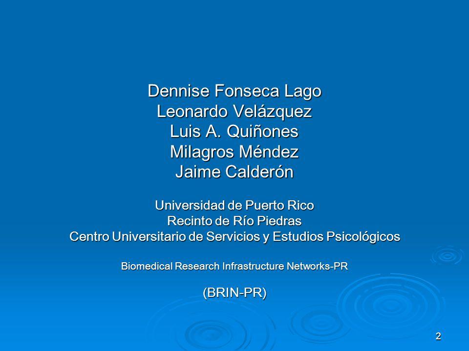 Dennise Fonseca Lago Leonardo Velázquez Luis A. Quiñones
