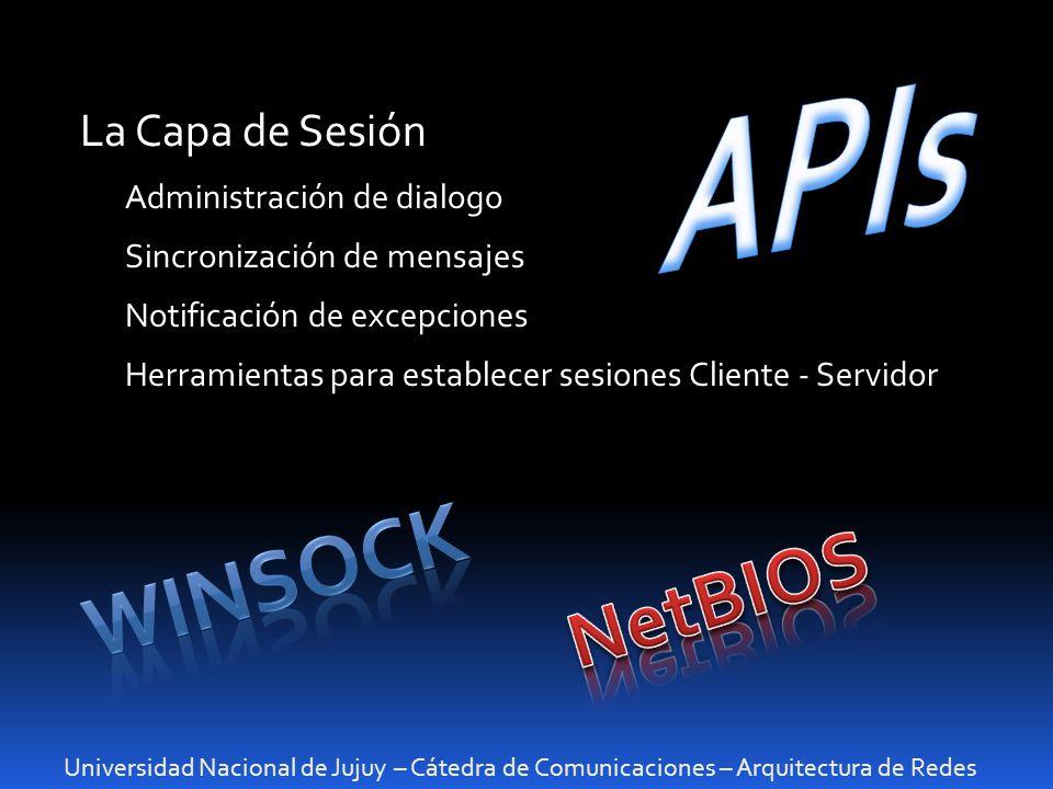 WInsock APIs NetBIOS La Capa de Sesión Administración de dialogo
