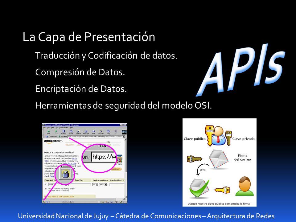 APIs La Capa de Presentación Traducción y Codificación de datos.