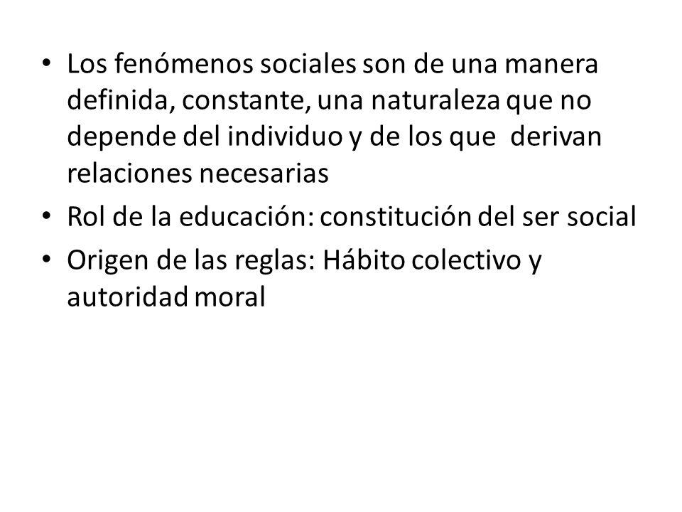 Los fenómenos sociales son de una manera definida, constante, una naturaleza que no depende del individuo y de los que derivan relaciones necesarias
