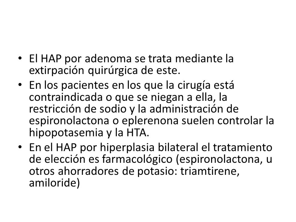El HAP por adenoma se trata mediante la extirpación quirúrgica de este.