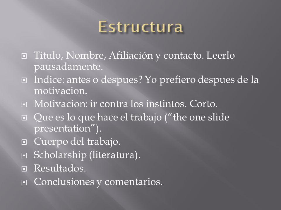 Estructura Titulo, Nombre, Afiliación y contacto. Leerlo pausadamente.