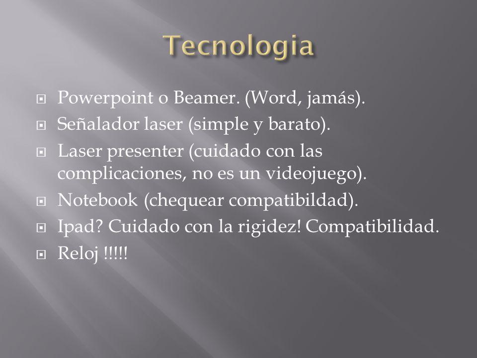 Tecnologia Powerpoint o Beamer. (Word, jamás).