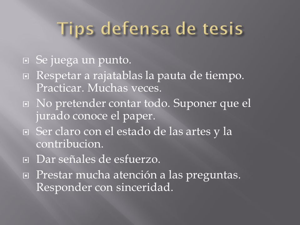 Tips defensa de tesis Se juega un punto.