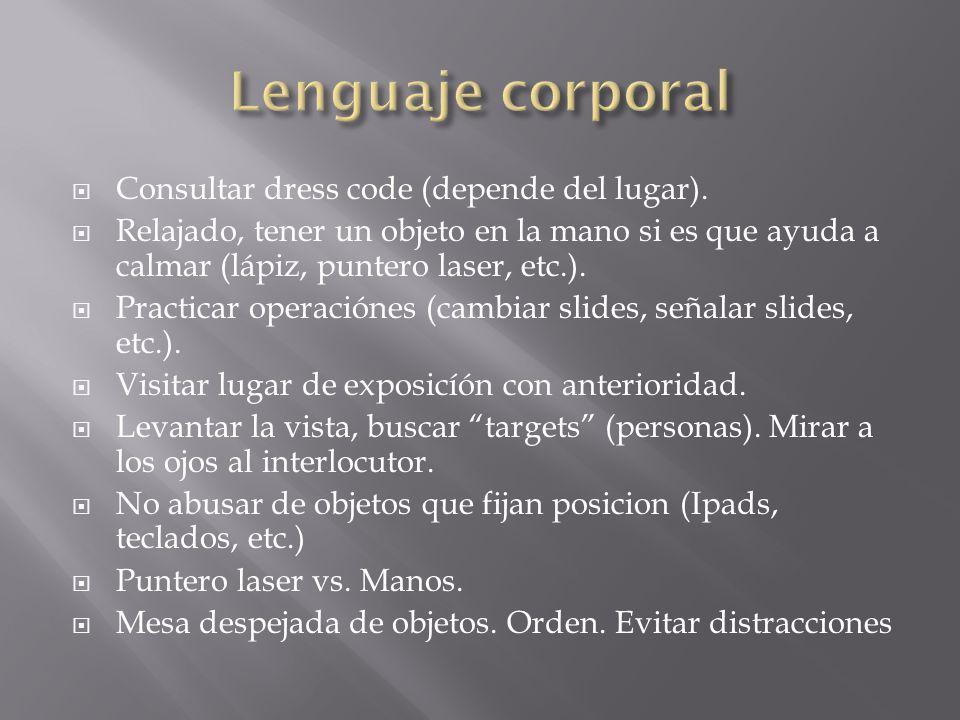 Lenguaje corporal Consultar dress code (depende del lugar).