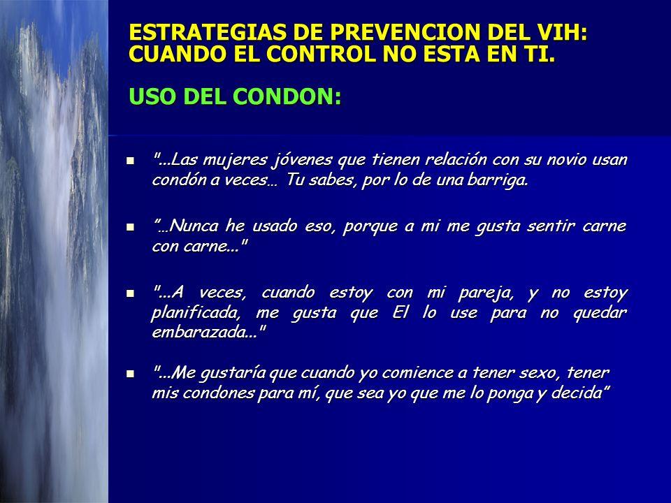ESTRATEGIAS DE PREVENCION DEL VIH: CUANDO EL CONTROL NO ESTA EN TI