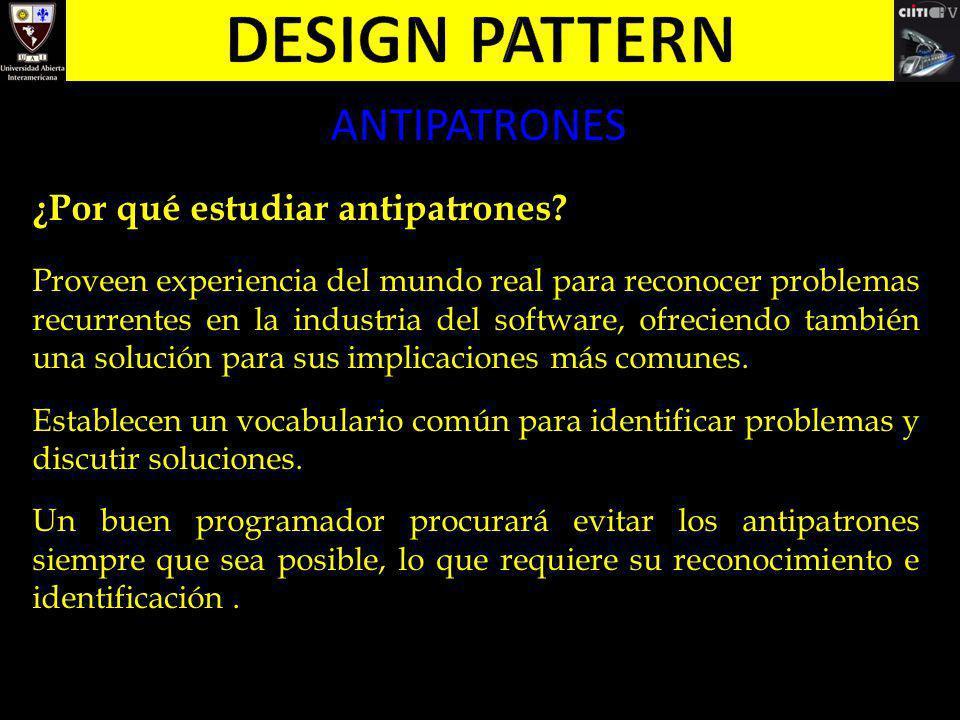 Design pattern ANTIPATRONES ¿Por qué estudiar antipatrones
